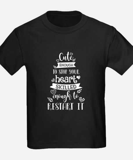 Nurse Cute Enough To Stop Your Heart T Shi T-Shirt