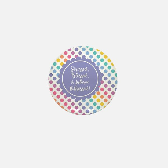 Stressed, blessed, & Lularoe Obsessed Mini Button