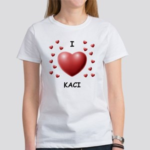I Love Kaci - Women's T-Shirt