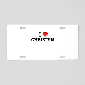I Love CHRISTEN Aluminum License Plate