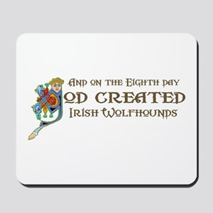God Created Wolfhounds Mousepad