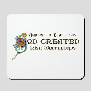 God Created Wolfhounds Mousepad