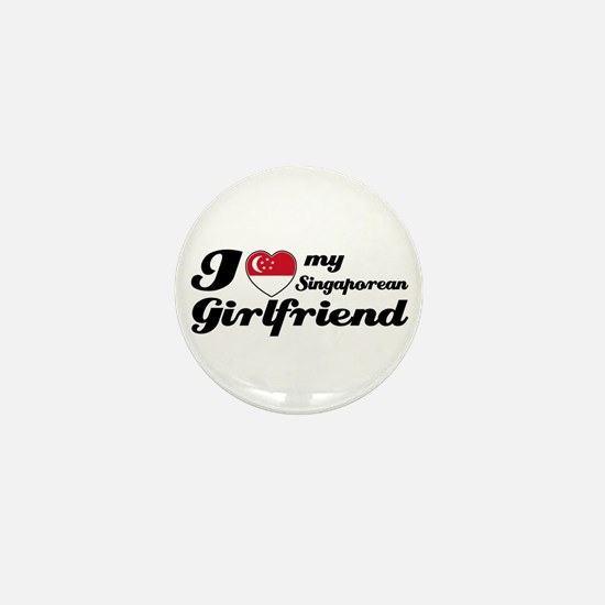I love my Singaporean Girlfriend Mini Button