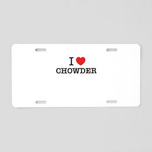 I Love CHOWDER Aluminum License Plate