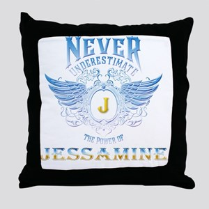 Never underestimate the power of Jess Throw Pillow