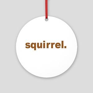 Squirrel Round Ornament