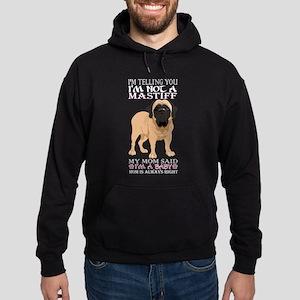 Im Telling You Im Not Mastiff My Mom Sa Sweatshirt