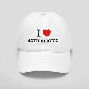 I Love ANTIRELIGION Cap