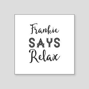 Frankie Says Relax Sticker