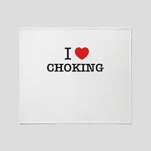 I Love CHOKING Throw Blanket