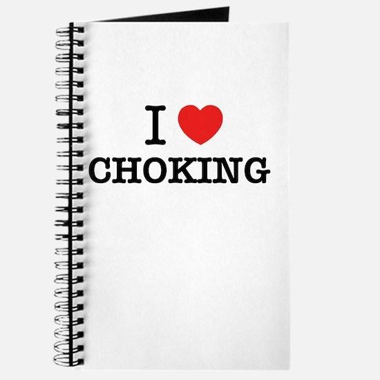 I Love CHOKING Journal