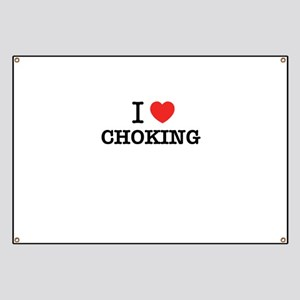 I Love CHOKING Banner