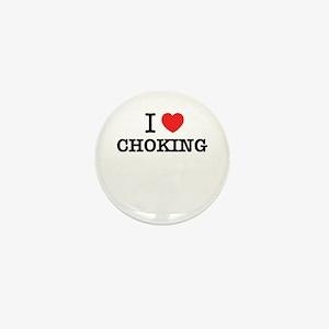I Love CHOKING Mini Button