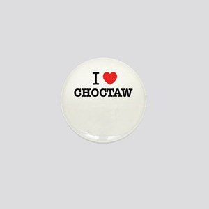 I Love CHOCTAW Mini Button