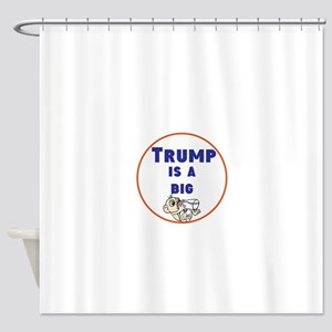 Trump Is A Big Baby No Shower Curtain