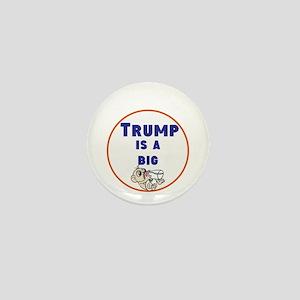 Trump is a big baby. no Trump Mini Button