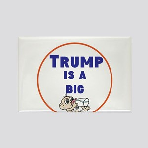 Trump is a big baby. no Trump Magnets