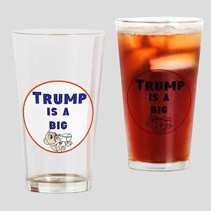 Trump is a big baby. no Trump Drinking Glass