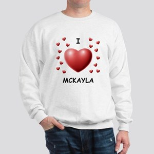 I Love Mckayla - Sweatshirt