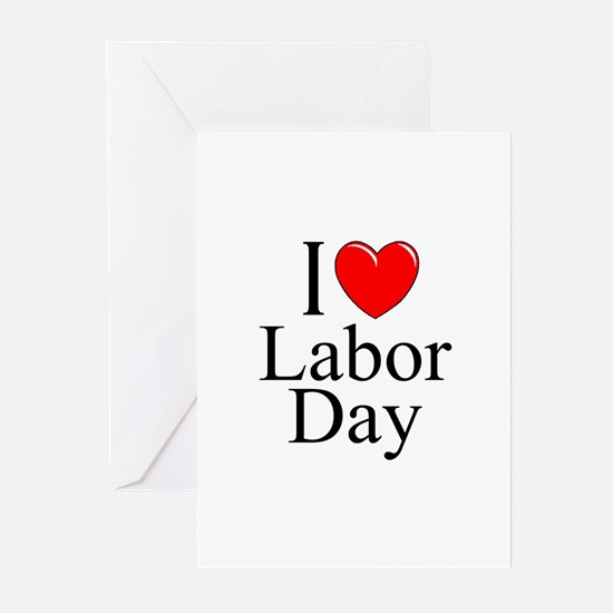 """I Love (Heart) Labor Day"" Greeting Cards"