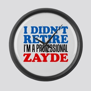 Didn't Retire Professional Zayde Large Wall Clock