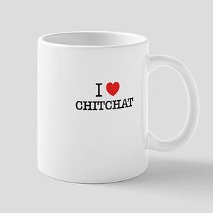 I Love CHITCHAT Mugs