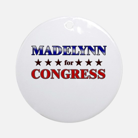 MADELYNN for congress Ornament (Round)
