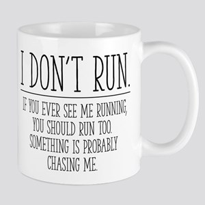 I Don't Run 11 oz Ceramic Mug