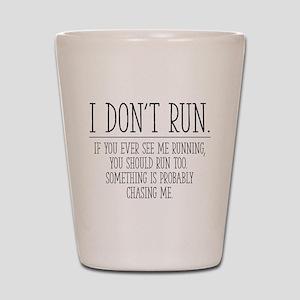 I Don't Run Shot Glass