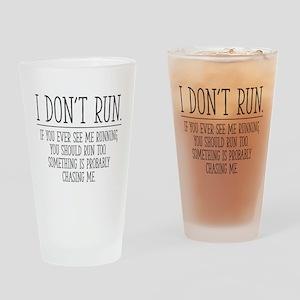 I Don't Run Drinking Glass