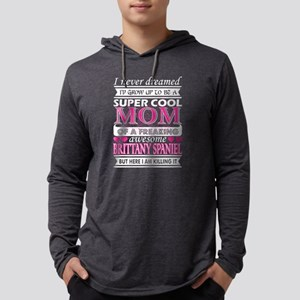 I Never Dreamed Grow Up Cool B Long Sleeve T-Shirt