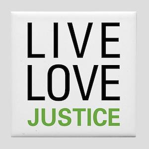 Live Love Justice Tile Coaster