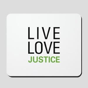 Live Love Justice Mousepad