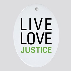 Live Love Justice Oval Ornament