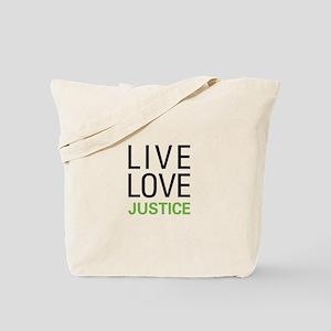 Live Love Justice Tote Bag