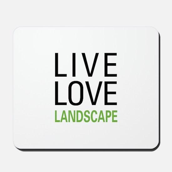 Live Love Landscape Mousepad