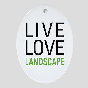 Live Love Landscape Oval Ornament