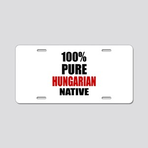 100 % Pure Hungarian Native Aluminum License Plate