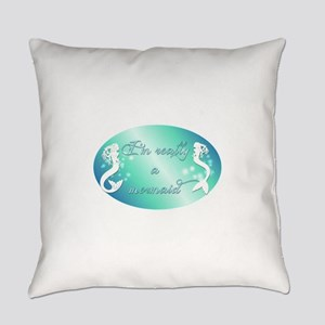 Im really a mermaid Everyday Pillow