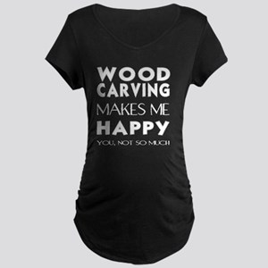 Wood carving Maternity T-Shirt