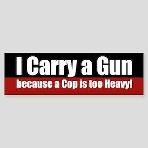 I carry a GUN Bumper Sticker