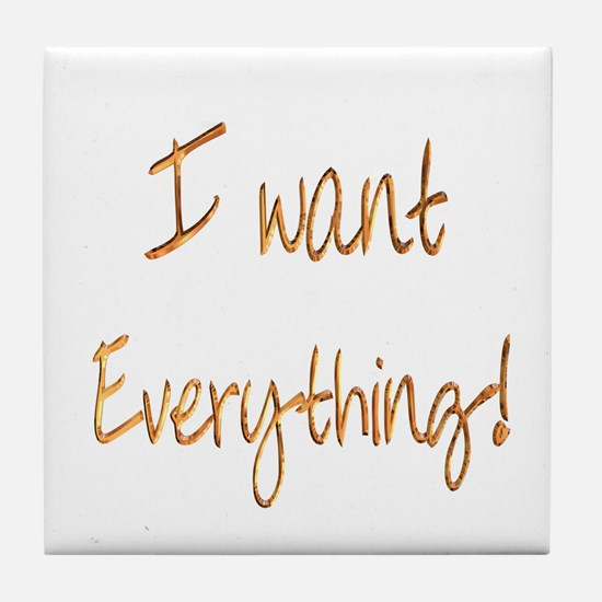 I want everything! Tile Coaster