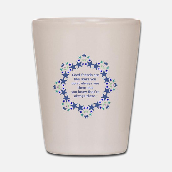 Friends are Like Stars Friendship Quote Shot Glass