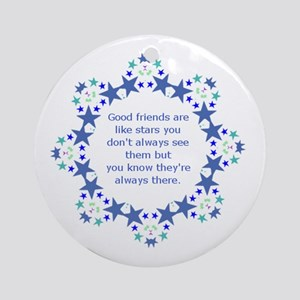 Friends are Like Stars Friendship Q Round Ornament