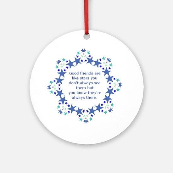 Friends are Like Stars Friendship Q Round Ornament