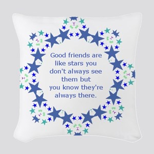Friends are Like Stars Friends Woven Throw Pillow
