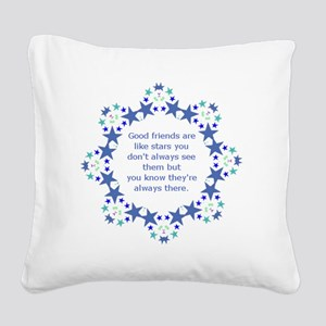 Friends are Like Stars Friend Square Canvas Pillow