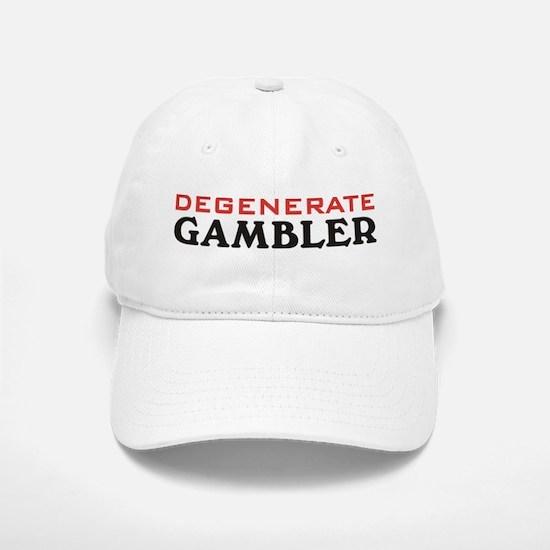 Degenerate Gambler Baseball Baseball Cap
