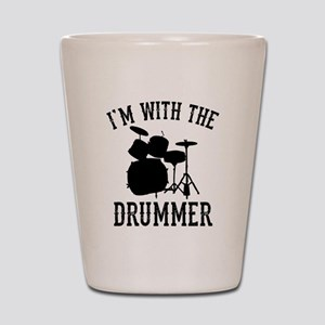 I'm With The Drummer Shot Glass