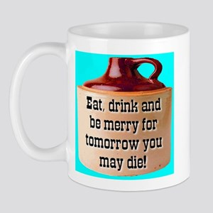 Eat, drink and be merry Mug